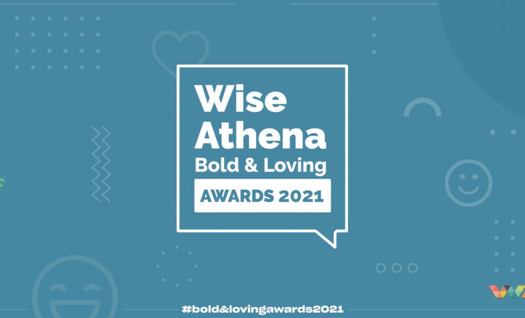 Wise Athena Bold & Loving Awards 2021